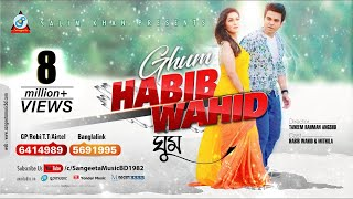 ghum-by-habib-wahid-ft-mithila-new-bangla-2017-sangeeta-exclusive