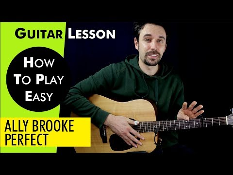 PERFECT - ALLY BROOKE Guitar Lesson  Guitar Tutorial PERFECT Guitar Cover how to play Chords