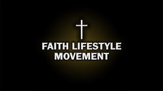 What is Faith Lifestyle Movement?