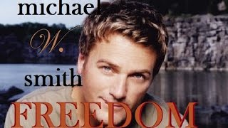 Watch Michael W Smith Freedom video