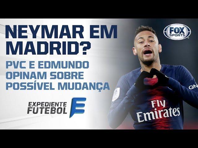 NEYMAR NO REAL MADRID? VEJA O QUE EDMUNDO E PVC ACHAM
