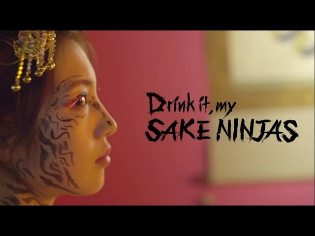 HR - Drink it, my SAKE NINJAS with TAE WAN A.K.A C-LUV (Official Music Video)