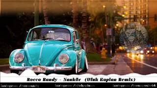 Rocco Randy ( Nankör) Ufuk Kaplan Prod - Remix