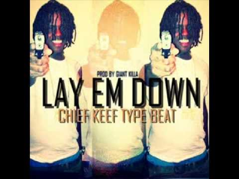 Lay Em Down- Chief Keef Type Beat prod by Giant Killa