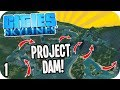 Cities Skylines: Project Dam - Ultimate Hydro Power Plans! #1