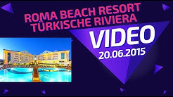 Türkei Urlaub / Roma Beach Resort / Side - Gündogdu / Holiday Video