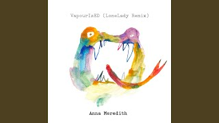 VapourIsED (LoneLady Remix)