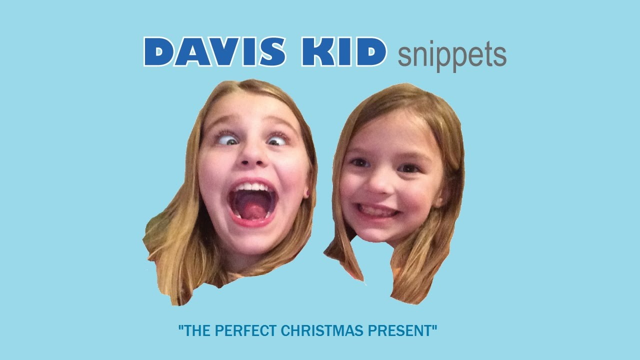 Davis Kid Snippets 2015 - The Perfect Christmas Present - YouTube