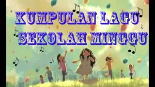 Lagu Rohani Kristen - Kumpulan Lagu Sekolah Minggu