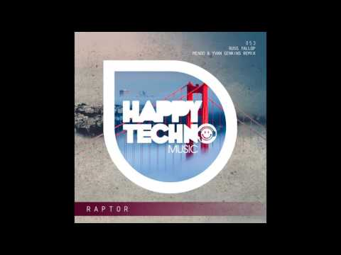 Russ Yallop - Raptor (Mendo & Yvan Genkins Remix) [Happy Techno Music]