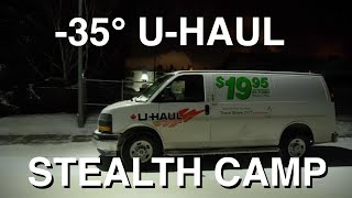 U-Haul Stealth Camping In -35 Degrees