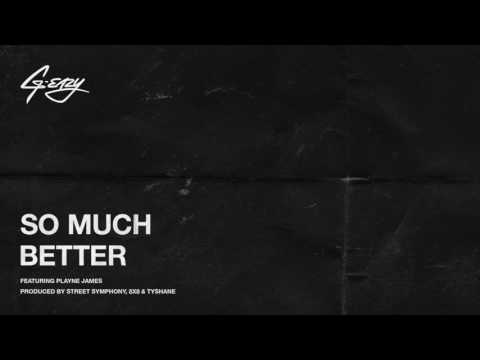 "G-Eazy ""So Much Better"" (ft. Playne Jaymes)"
