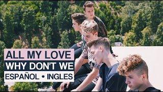 ALL MY LOVE    Why Don't We    [Español    Ingles]