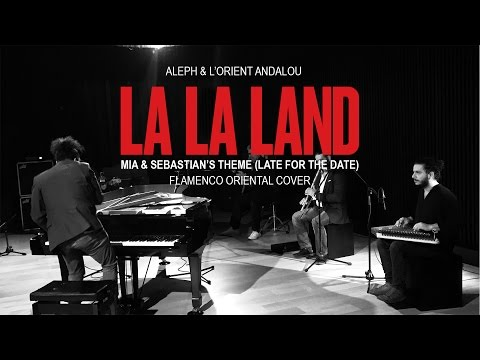 La La Land Soundtrack | Flamenco Oriental Cover | Aleph & L'Orient Andalou | لا لا لاند لبنان