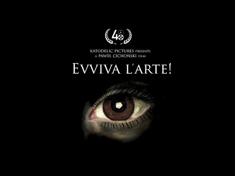 Evviva l'arte! (Long live the art!) - Best Film of 48 HFP Katowice 2016