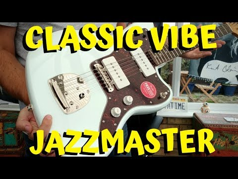 Squier Classic Vibe 60s Jazzmaster Review
