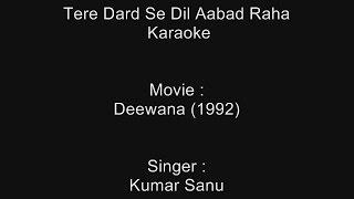Tere Dard Se Dil Aabad Raha - Karaoke - Deewana (1992) - Kumar Sanu