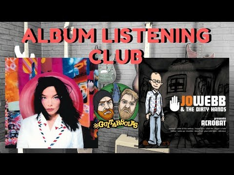 Björk & Jo Webb & The Dirty Hands - Album Listening Club 3 - #GuitArsoles Podcast 9