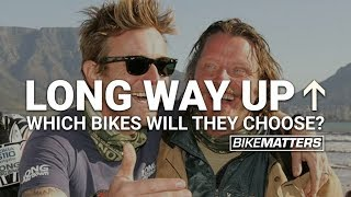 THE LONG WAY UP: WHICH BIKE WILL THEY CHOOSE?