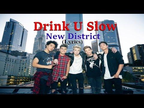 New District: Drink Ü Slow (Lyrics)