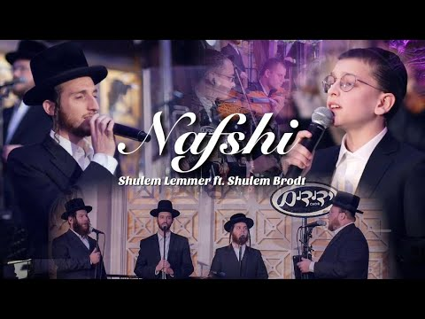 Nafshi - Shulem Lemmer ft. Shulem Brodt and the Yedidim Choir | נפשי - שלום למר, שלום בראדט, ידידים