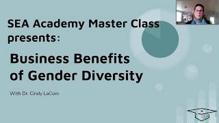 Business Benefits of Gender Diversity w/ Dr. Lacom - SEA Academy