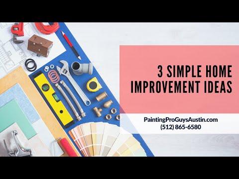 3 Simple Home Improvement Ideas Austin – Painting Pro Guys Austin   (512) 865-6580