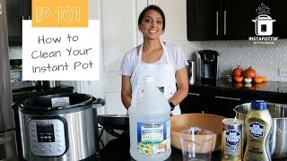 Cleaning your Instant Pot 101 | Episode 048