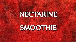 NECTARINE SMOOTHIE  SMOOTHIE RECIPES  EASY TO LEARN