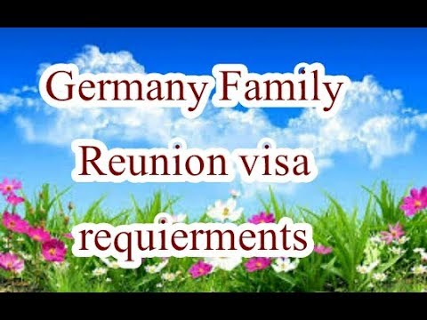 Family reunion visa for Germany requirements