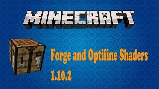 Minecraft How to install Forge + Shaders/Optifine (1.10.2/1.9/1.8)