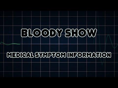 Bloody show (Medical Symptom)