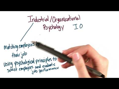 Industrial and organizational psychology - Intro to Psychology