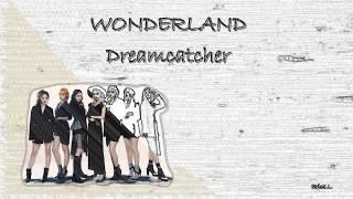 【?中字】Dreamcatcher (????) - Wonderland