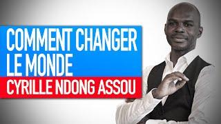 Réflexion spirituelle : Comment changer le monde (Cyrille Ndong Assou)