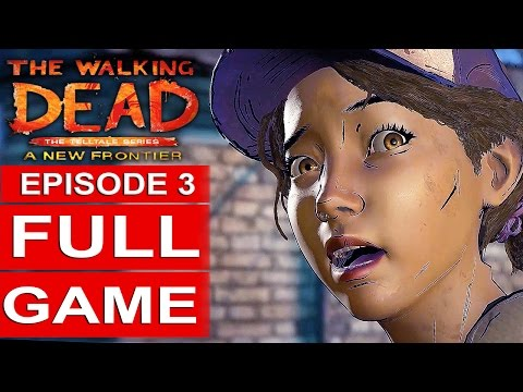THE WALKING DEAD Season 3 EPISODE 3 Gameplay Walkthrough Part 1 FULL GAME 1080p HD No Commentary
