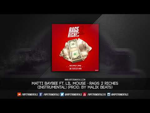 Matti Baybee Ft. Lil Mouse - Rags To Riches [Instrumental] (Prod. By Malik Beats)