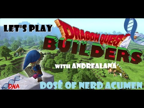 DNA's Let's Play DRAGON QUEST BUILDERS: feat. ANDREALANA, part 1