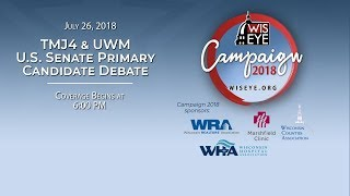 Today's TMJ4 & UWM U.S. Senate GOP Primary Candidate Debate