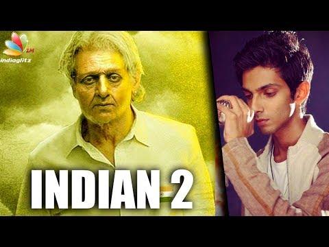 Anirudh to score music for Kamal's Indian 2? | Hot Tamil Cinema News | Director Shankar, LYCA