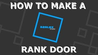 How to make a rank door on ROBLOX! 📜📜 Scripting Tutorials
