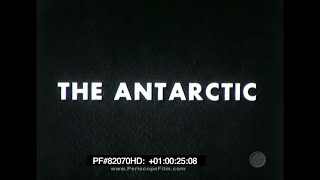 The Antarctic - 1939 United States Navy Photographic Report 82070 Hd