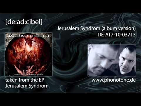 [de:ad:cibel] - Jerusalem Syndrom (album version)