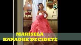 MARISELA  DECIDETE  KARAOKE