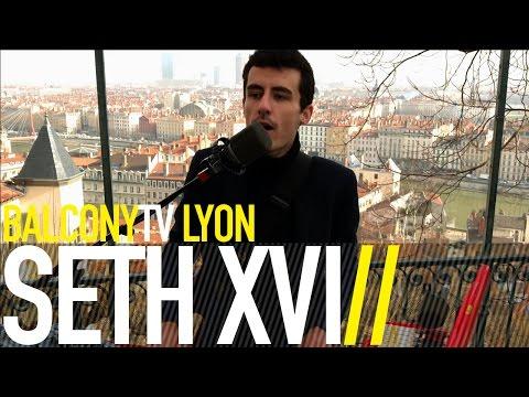 SETH XVI - HURT YOU BACK (BalconyTV)