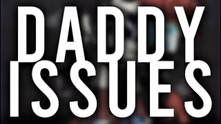 Daddy Issues    Videostar Edit Vent