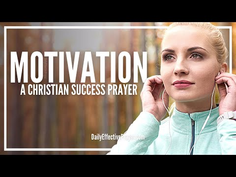 Prayer For Motivation - Christian Prayer For Motivation and Success