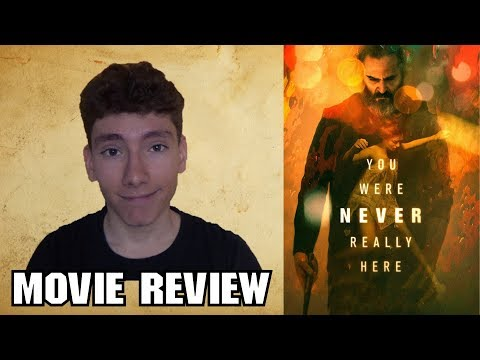 You Were Never Really Here (2018) [Crime Movie Review]