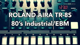 Roland AIRA TR-8S (80's Industrial/EBM)