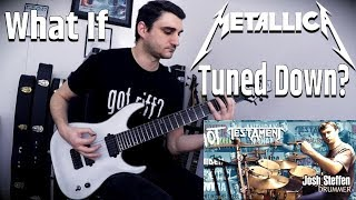 What If Metallica Tuned Down? (feat. Josh Steffen on drums) #MAYTALLICA